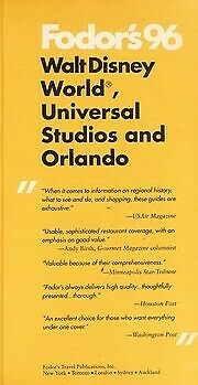 Walt Disney World, Universal Studios and Orlando '96 : Your Complete Guide to Al