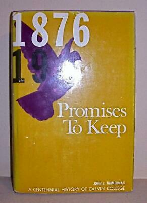 Promises to Keep: A Centennial History of Calvin College