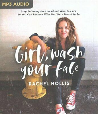 Girl, Wash Your Face Stop Believing the Lies About Who You Are ... 9781543676136