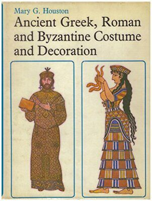 Ancient Greek, Roman and Byzantine Costume and Decoration