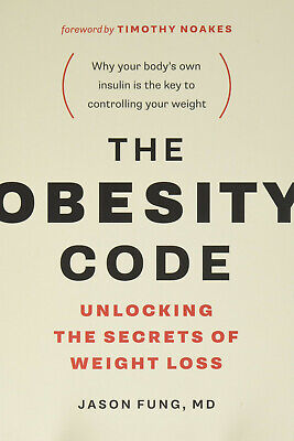 The Obesity Code : Unlocking the Secrets of Weight Loss (2016, eBooks)