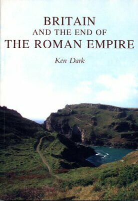Britain and the End of the Roman Empire by Ken Dark (2002, Paperback)