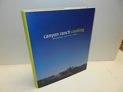 Canyon Ranch Cooking : Bringing the Spa Home by Jeanne Jones (1998, Hardcover)