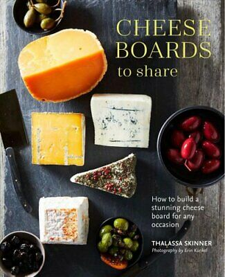 Cheese Boards to Share How to Create a Stunning Che... 9781788791489 | Pre Order