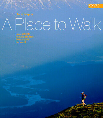 A place to walk: unforgettable walking holidays from around the world by Eloise