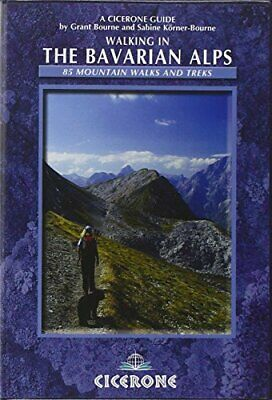 Walking in the Bavarian Alps: 85 Mountain Walks and T... by Sabine Korner-Bourne