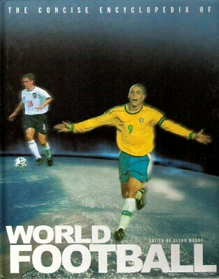 The Concise Encyclopedia of World Football Hardback Book The Fast Free Shipping