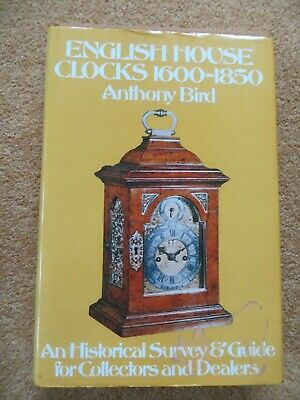 English house clocks 1600 - 1850 Anthony Bird clock collecting antiques vintage