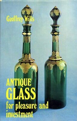 Antique Glass for Pleasure and Profit by Wills, Geoffrey Hardback Book The Fast