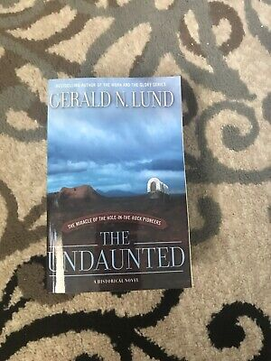 The Undaunted Gerald N. Lund