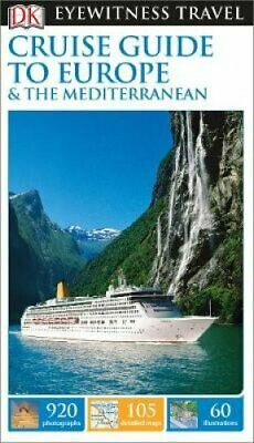 DK Eyewitness Travel Cruise Guide to Europe and the Mediterranean 9781409370222