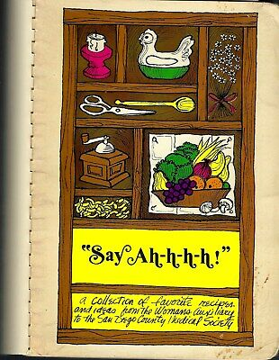 San Diego County Ca 1973 Medical Society Auxiliary Ethnic Cook Book Say Ah-H-H-H