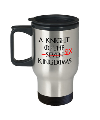 Game of thrones funny travel mug gift - A knight of the six kingdoms - Stark cup