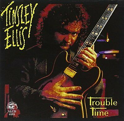 Tinsley Ellis - Trouble Time - Tinsley Ellis CD 07VG The Cheap Fast Free Post