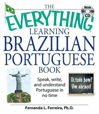 The Everything Learning Brazilian Portuguese Book Speak, Write,... 9781598692778