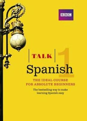 Talk Spanish 1 (Book/CD Pack) The ideal Spanish course for abso... 9781406678970