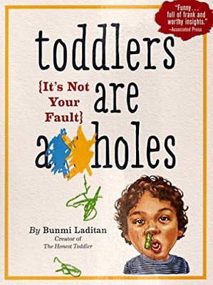 Laditan, Bunmi-Toddlers Are A**Holes BOOK NEW