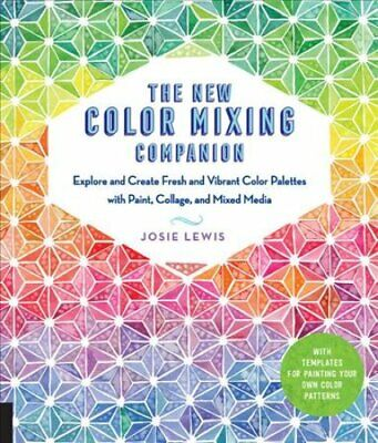 The New Color Mixing Companion Explore and Create Fresh and Vib... 9781631595493