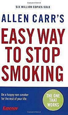 Allen Carr's Easy Way to Stop Smoking by Allen Carr