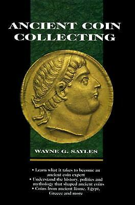 Ancient Coin Collecting by Sayles, Wayne G.