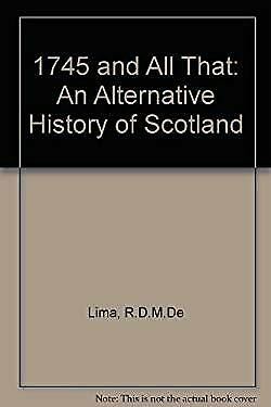 1745 and All That : An Alternative History of Scotland-ExLibrary