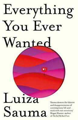 Everything You Ever Wanted by Sauma, Luiza Book The Cheap Fast Free Post