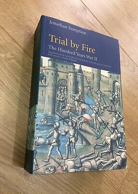 Jonathan Sumption TRIAL BY FIRE Hundred Years War II p/b