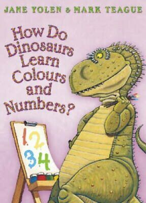 How Do Dinosaurs Learn Colours and Numbers? by Jane Yolen 9780007244737