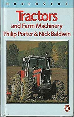 Observers Book of Tractors and Farm Machinery by Porter, Philip, Baldwin, Nick