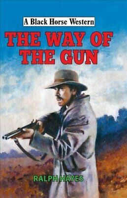 The Way of the Gun by Ralph Hayes 9780719826634 | Brand New | Free CA Shipping