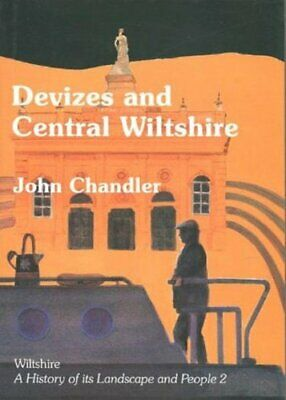 Devizes and Central Wiltshire (Wiltshire: A History of Its Landscape and People