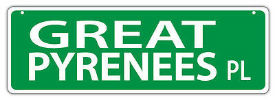 Plastic Street Signs: GREAT PYRENEES PLACE Dogs, Gifts, Decorations