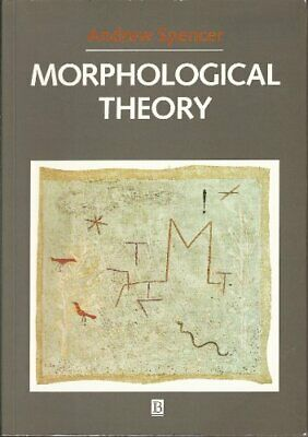 Morphological Theory: An Introduction to Word Structure in Generative Grammar (