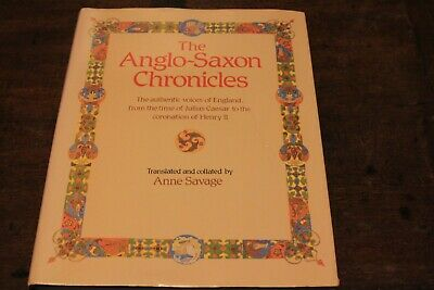 The Anglo-Saxon Chronicles transalted by Anne Savage Hardback 1984