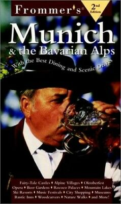 Complete: Munich & The Bavarian Alps, 2/e (Frommer's Cit... by Frommer Paperback
