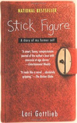 Stick Figure: A Diary of My Former Self by Lori Gottlieb Book The Fast Free