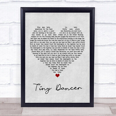 Tiny Dancer Grey Heart Song Lyric Music Gift Present Poster Print