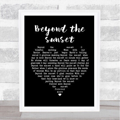 Beyond the sunset Black Heart Song Lyric Music Gift Present Poster Print