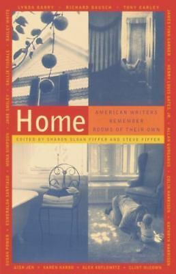Home: American Writers Remember Rooms of Their Own by