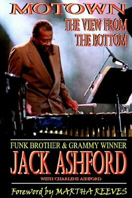 Motown: The View From The Bottom by Ashford, Jack Hardback Book The Cheap Fast