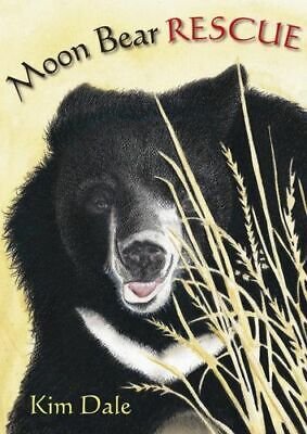 NEW Moon Bear Rescue By Kim Dale Hardcover Free Shipping