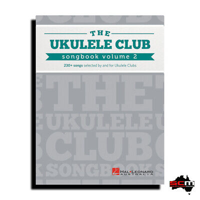 The Ukulele Club Songbook Volume 2 - 230+ Song Book Selected by Ukulele Clubs