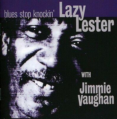 Lazy Lester, Lazy Lester with Jimmie Vaughan - Blues Stop Knockin [New CD] Holla
