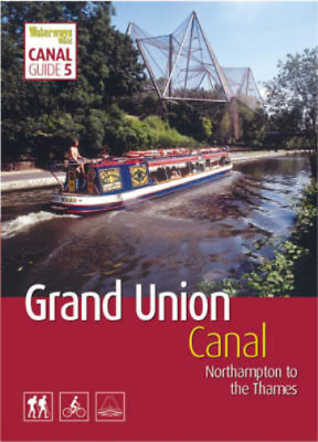 """Grand Union Canal: South: Northampton to the Thames (""""Waterways World"""" C"""