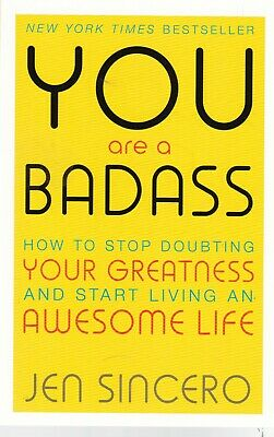 You Are a Badass Jen Sincero How to Stop Doubting Your Greatness 9781473649521