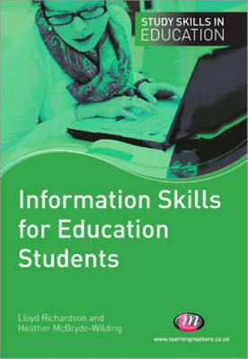 Information Skills for Education Students by McBryde-Wilding, Heather ( AUTHOR )