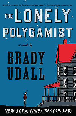 The Lonely Polygamist. A Novel by Udall, Brady (Paperback book, 2011)