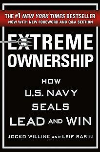 Extreme Ownership. How U.S. Navy Seals Lead and Win by Willink, Jocko (Hardback