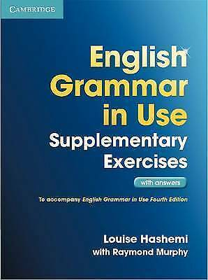 English Grammar in Use Supplementary Exercises with Answers by Hashemi, Louise (