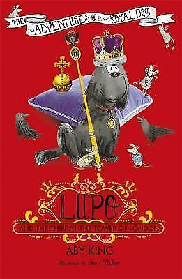 Lupo and the Thief at the Tower of London. Book 3 by King, Aby (Paperback book,